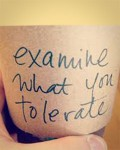 Examine What You Tolerate